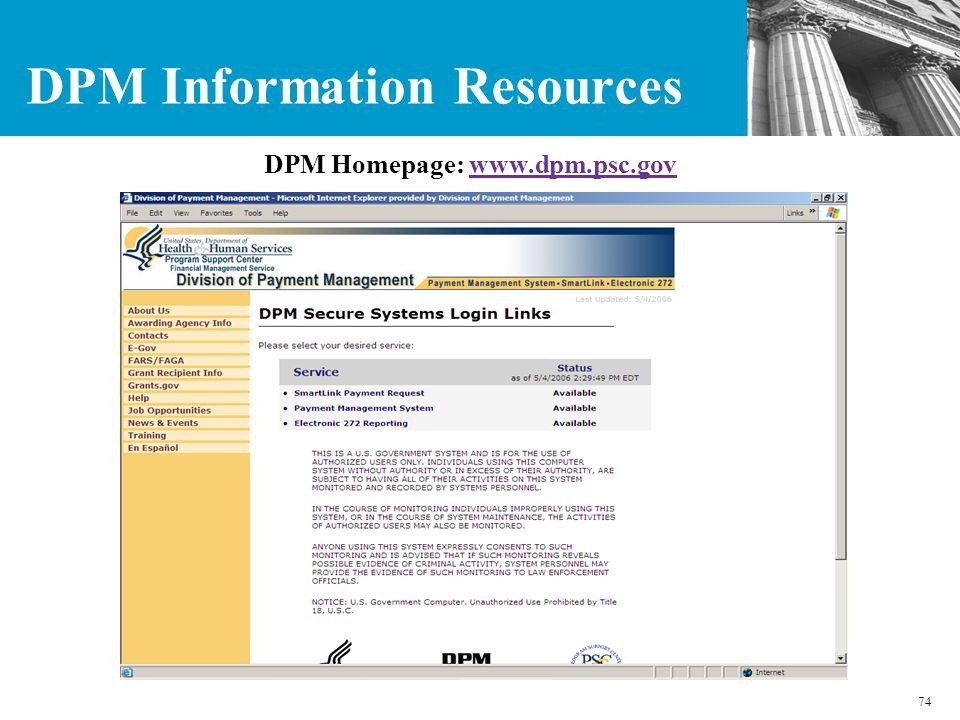 74 DPM Information Resources DPM Homepage: www.dpm.psc.gov