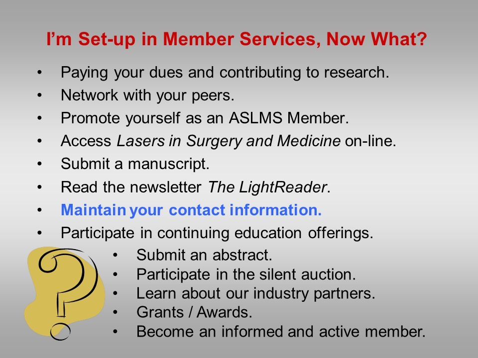 I'm Set-up in Member Services, Now What. Paying your dues and contributing to research.