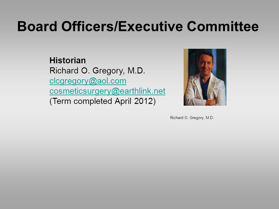 Richard O. Gregory, M.D. Historian Richard O. Gregory, M.D.