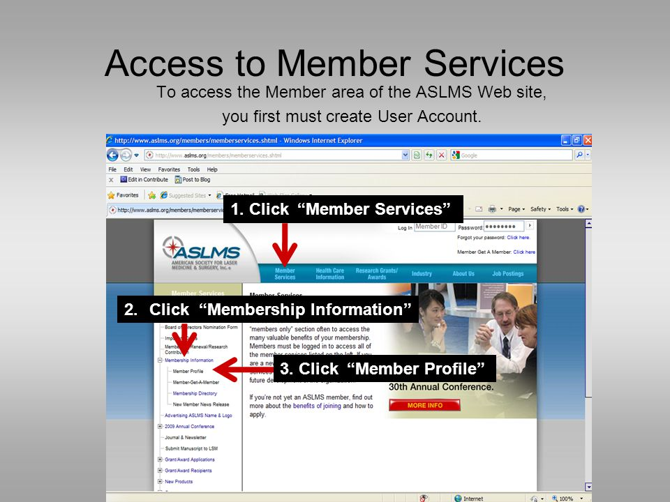Access to Member Services To access the Member area of the ASLMS Web site, you first must create User Account.