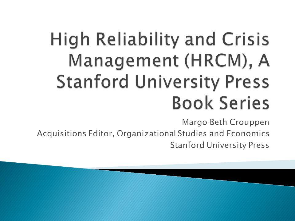 Margo Beth Crouppen Acquisitions Editor, Organizational Studies and Economics Stanford University Press