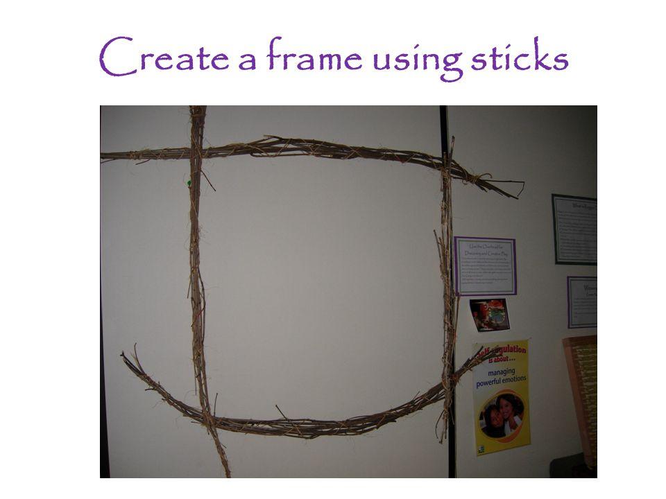 Create a frame using sticks