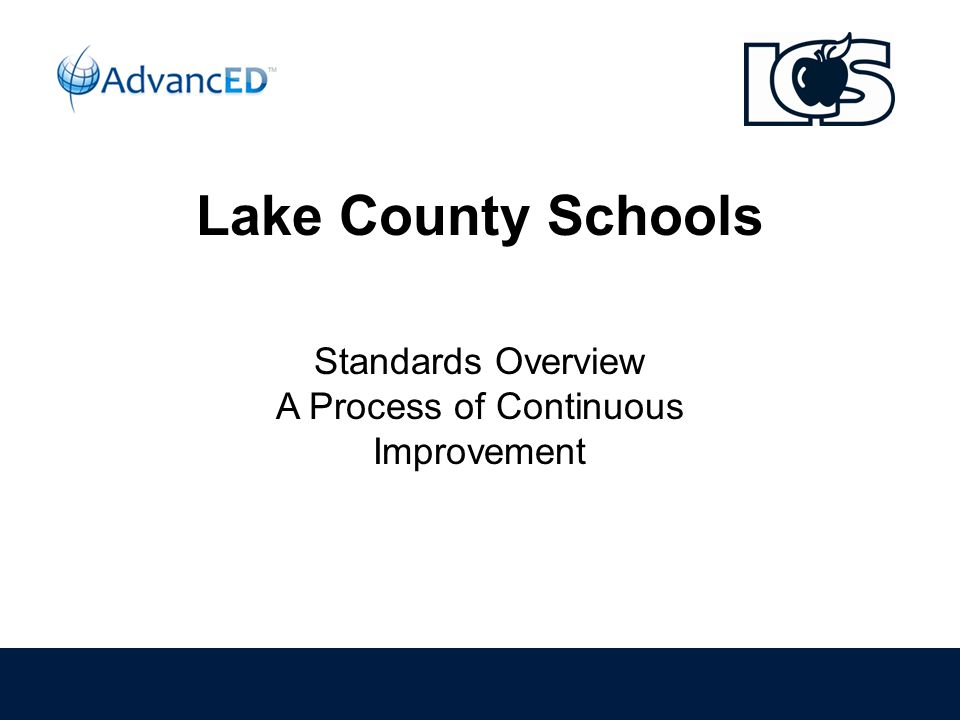 Lake County Schools Standards Overview A Process of Continuous Improvement