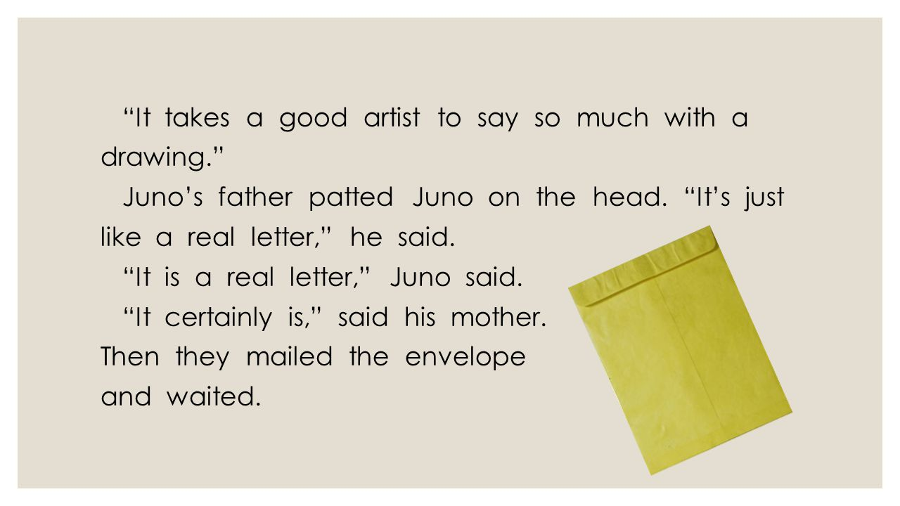 It takes a good artist to say so much with a drawing. Juno's father patted Juno on the head.