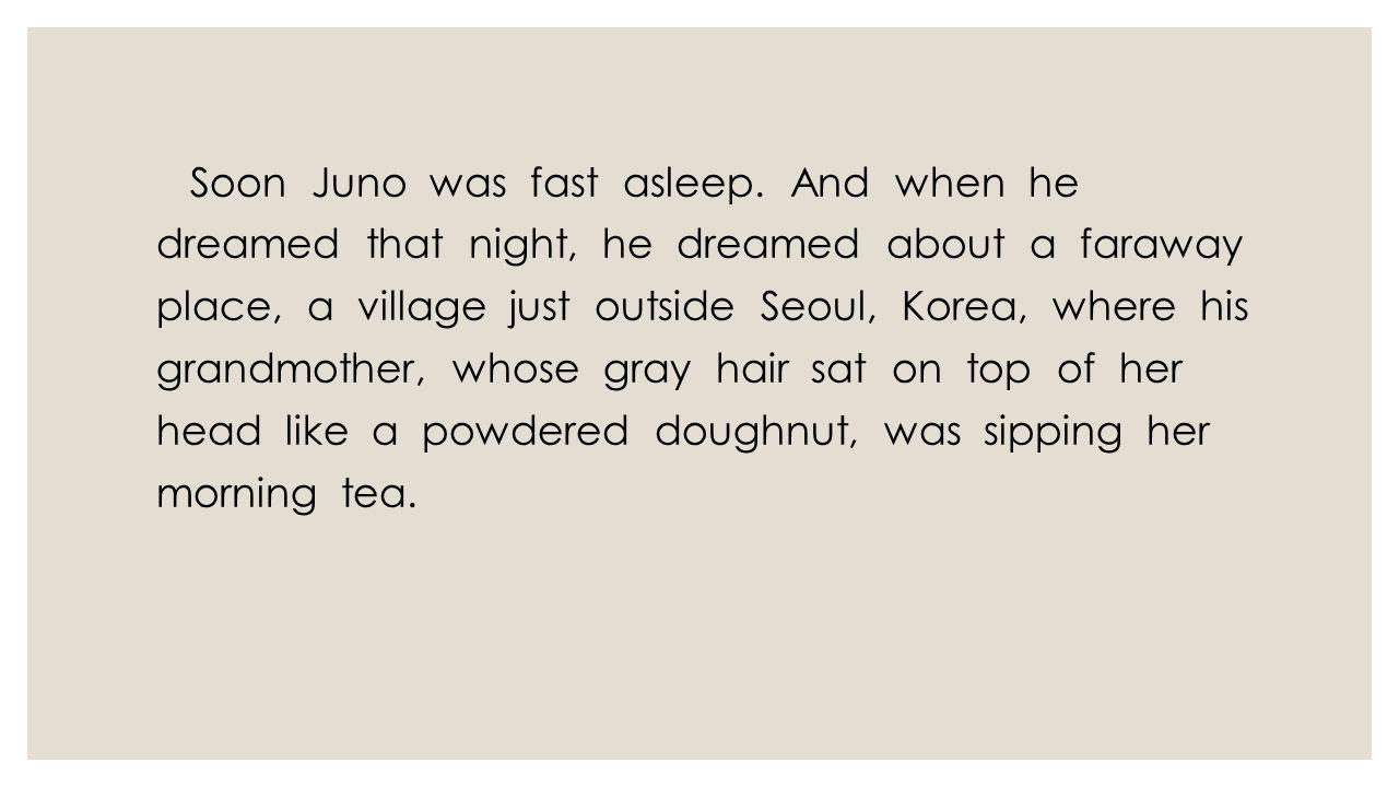 Soon Juno was fast asleep.