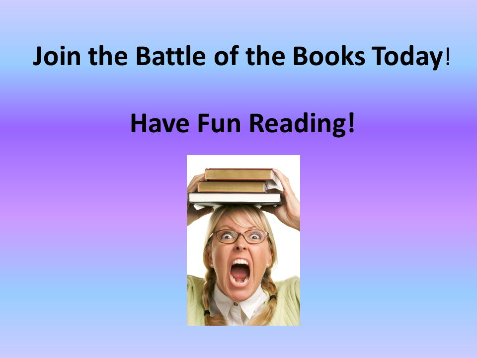 Join the Battle of the Books Today ! Have Fun Reading!