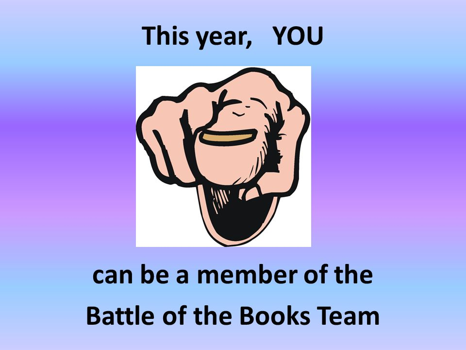 This year, YOU can be a member of the Battle of the Books Team