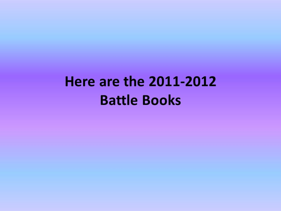 Here are the 2011-2012 Battle Books