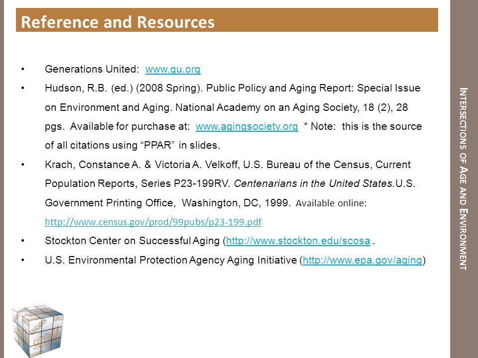 I NTERSECTIONS OF A GE AND E NVIRONMENT Reference and Resources Generations United: www.gu.orgwww.gu.org Hudson, R.B. (ed.) (2008 Spring). Public Poli