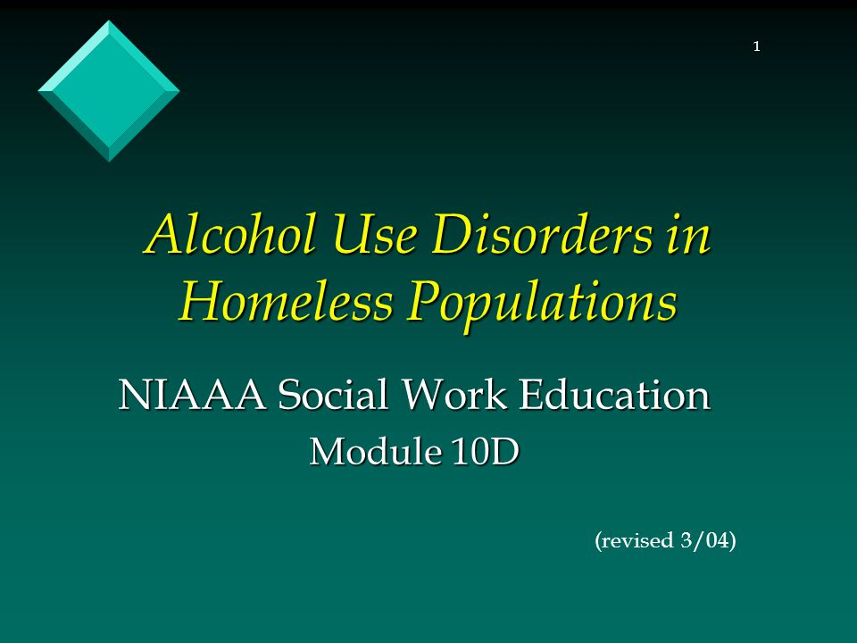 12 Alcohol and Homelessness (continued) Study Details Rate of Alcohol Problems Authors U.S., random sample, comparison group 7.41% met DSM- IV criteria NIAAA-NLAES (1992) U.S., homeless men, women, mothers 58-68% men 30% women 10% mothers Fischer & Breakey (1991) U.S., individuals using homeless services 38% current 46% past year 62% life Urban Institute (1999)