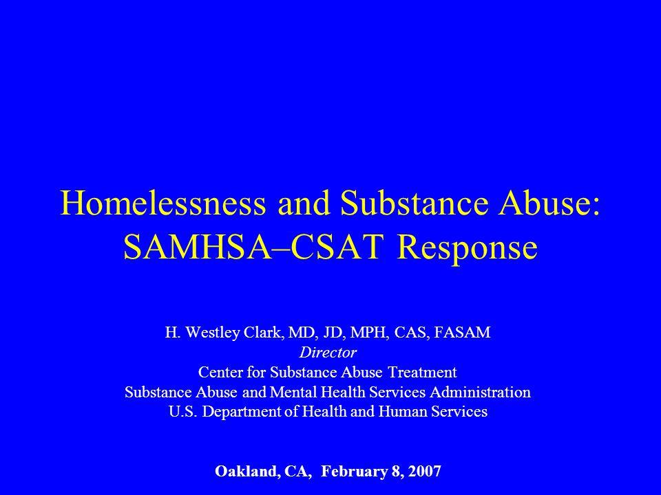 Homelessness and Substance Abuse: SAMHSA–CSAT Response H.