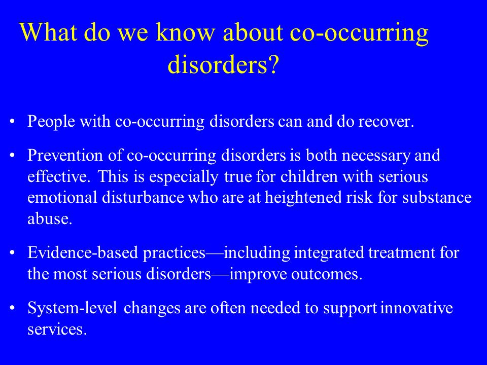 What do we know about co-occurring disorders.