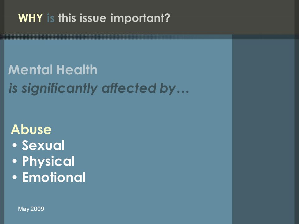 Abuse Sexual Physical Emotional WHY is this issue important.