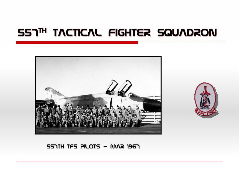 557 th TACTICAL Fighter Squadron 557th TFS Pilots - Mar 1967