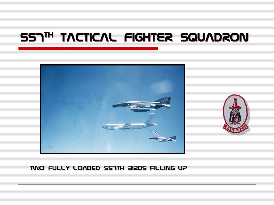 557 th TACTICAL Fighter Squadron Two fully loaded 557th birds Filling Up