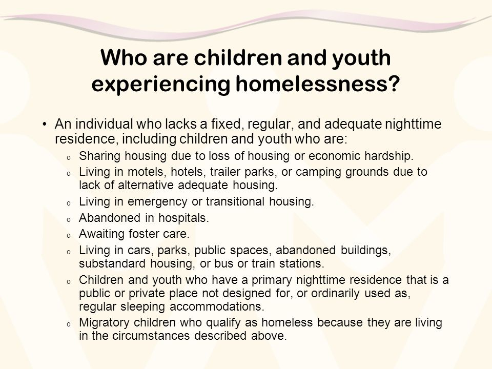 Who are children and youth experiencing homelessness.