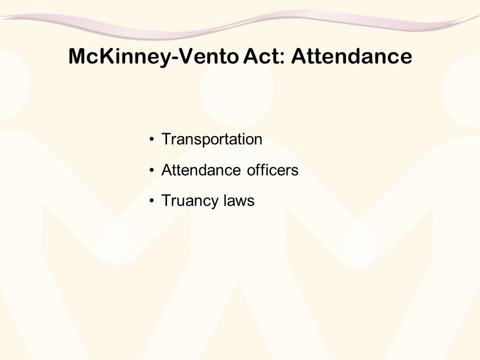 McKinney-Vento Act: Attendance Transportation Attendance officers Truancy laws