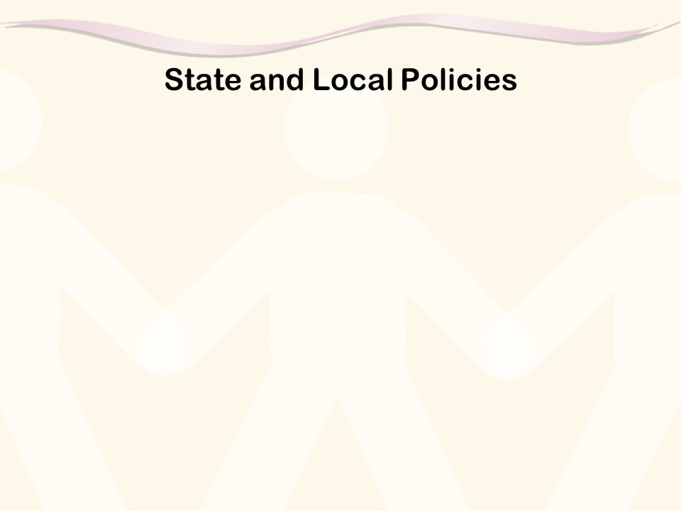 State and Local Policies