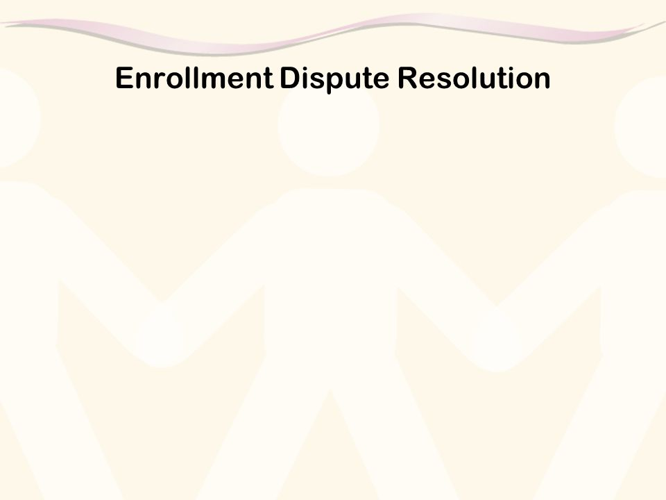 Enrollment Dispute Resolution