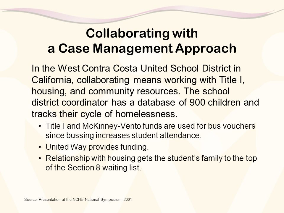 Collaborating with a Case Management Approach In the West Contra Costa United School District in California, collaborating means working with Title I, housing, and community resources.