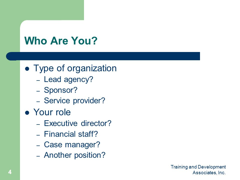 Training and Development Associates, Inc. 4 Who Are You.