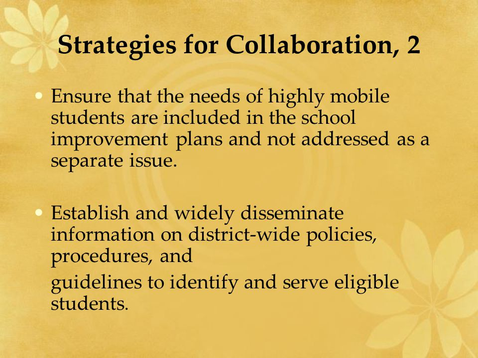 Strategies for Collaboration, 2 Ensure that the needs of highly mobile students are included in the school improvement plans and not addressed as a se