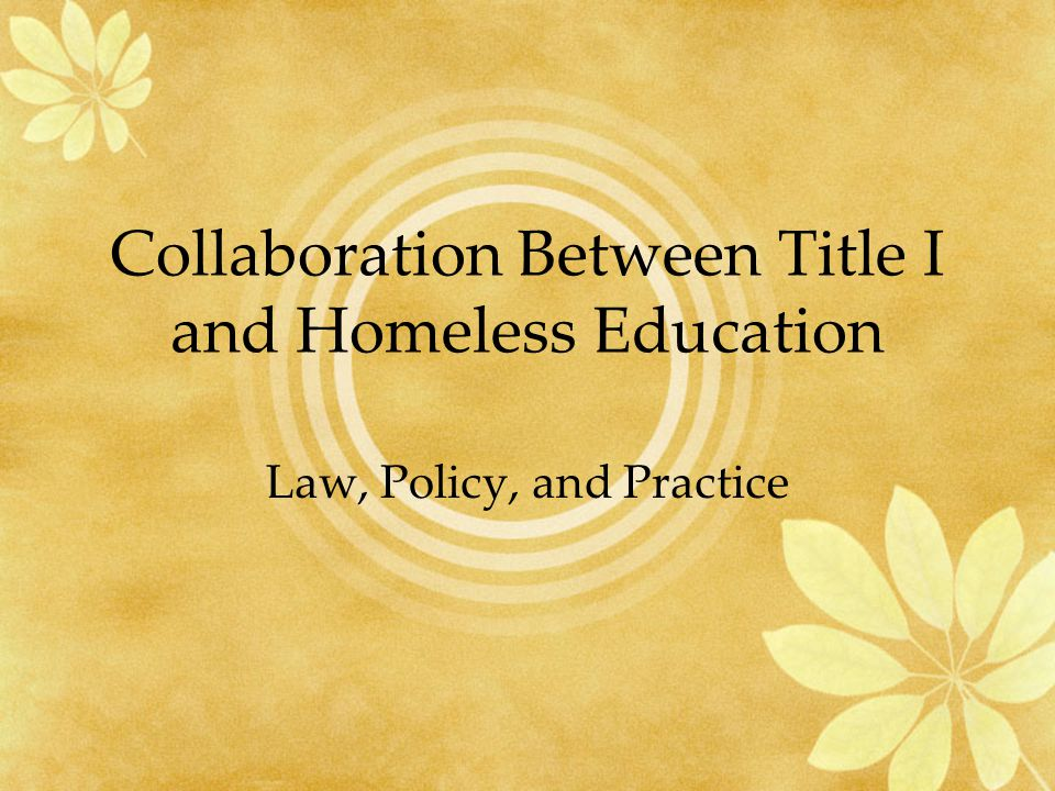 Collaboration Between Title I and Homeless Education Law, Policy, and Practice