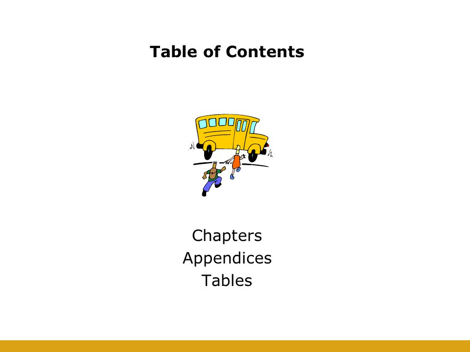 Table of Contents Chapters Appendices Tables