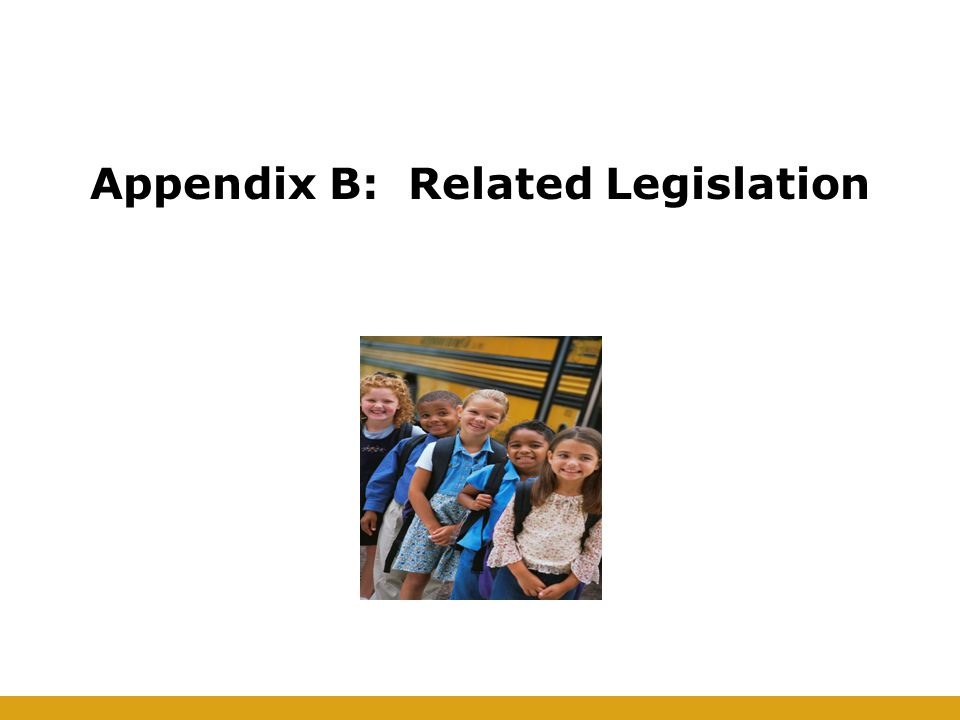 Appendix B: Related Legislation