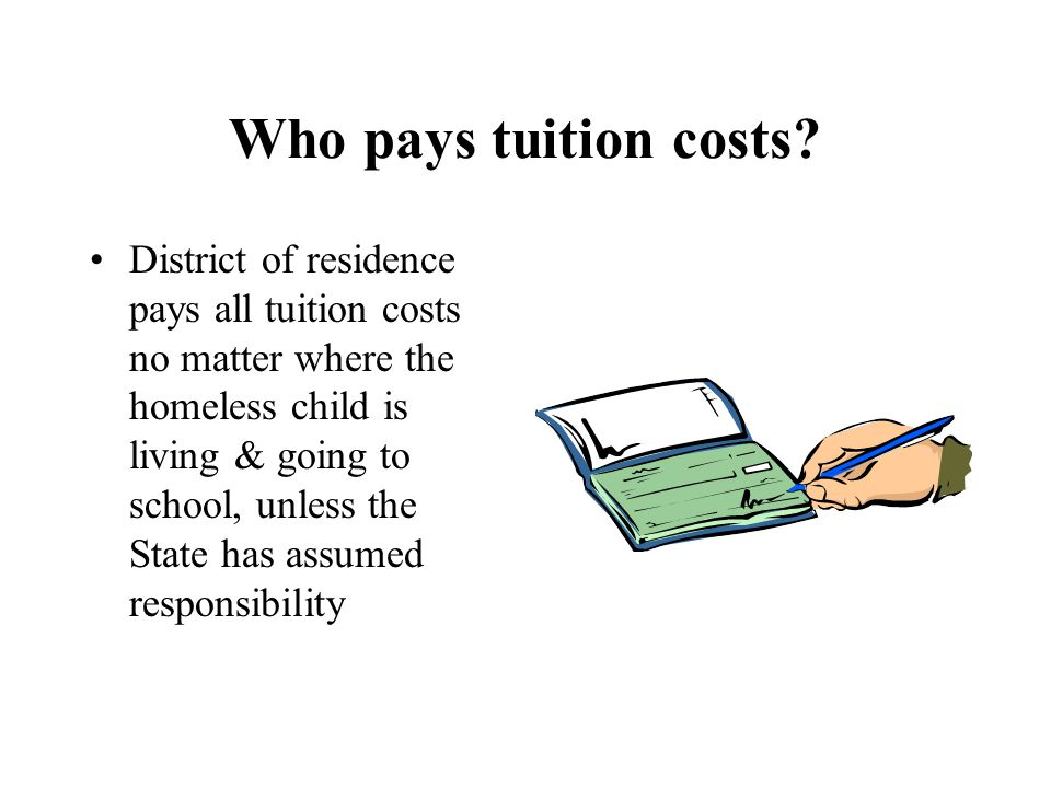 Who pays tuition costs.