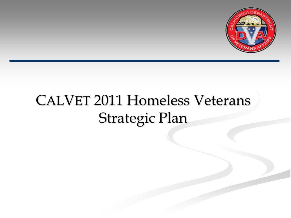 C AL V ET 2011 Homeless Veterans Strategic Plan