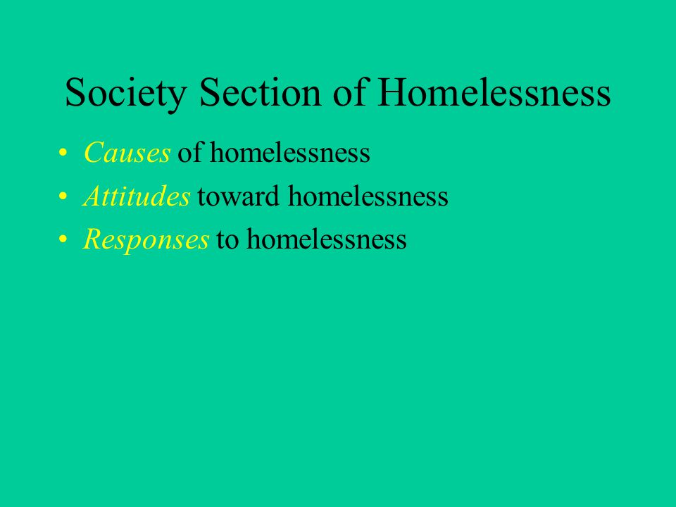 Society Section of Homelessness Causes of homelessness Attitudes toward homelessness Responses to homelessness