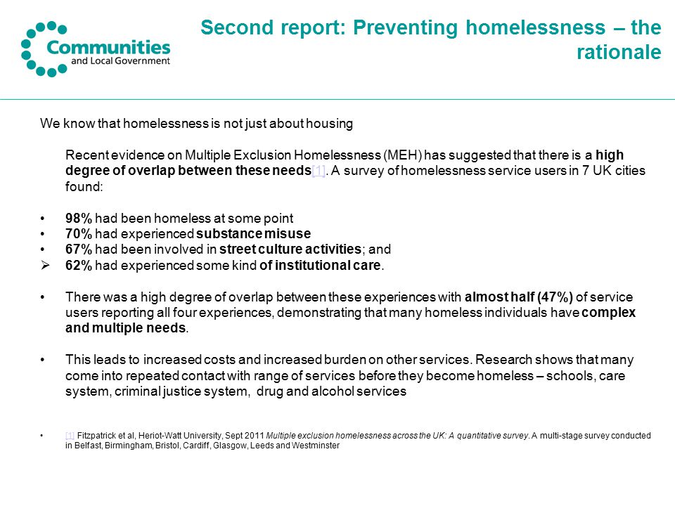 Second report: Preventing homelessness – the rationale We know that homelessness is not just about housing Recent evidence on Multiple Exclusion Homel