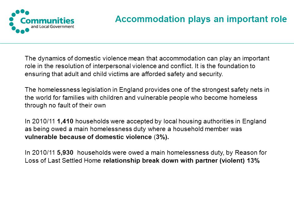 Accommodation plays an important role The dynamics of domestic violence mean that accommodation can play an important role in the resolution of interpersonal violence and conflict.