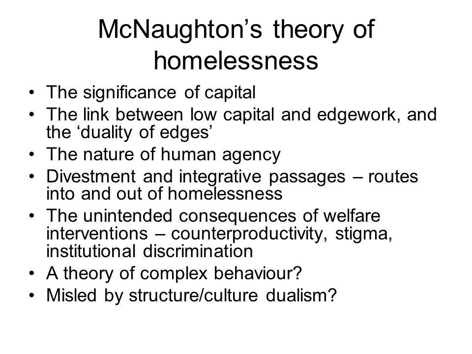 Ethnographic approaches Studies of homeless people in their own settings and in relationship to others Ravenhill (2008) Gowan (2010) Cloke et al (2010)