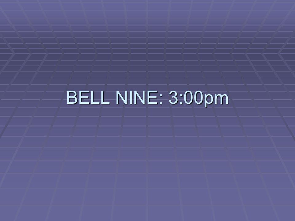 BELL NINE: 3:00pm
