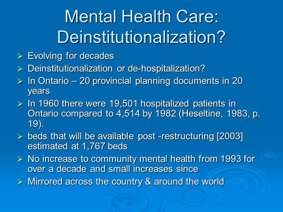 Mental Health Care: Deinstitutionalization.