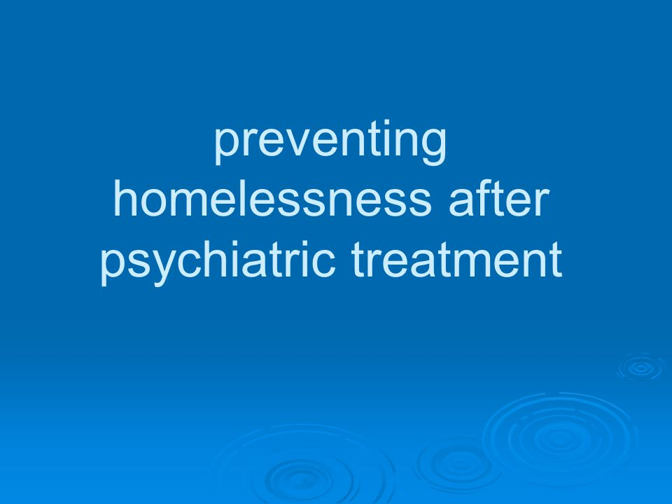 preventing homelessness after psychiatric treatment