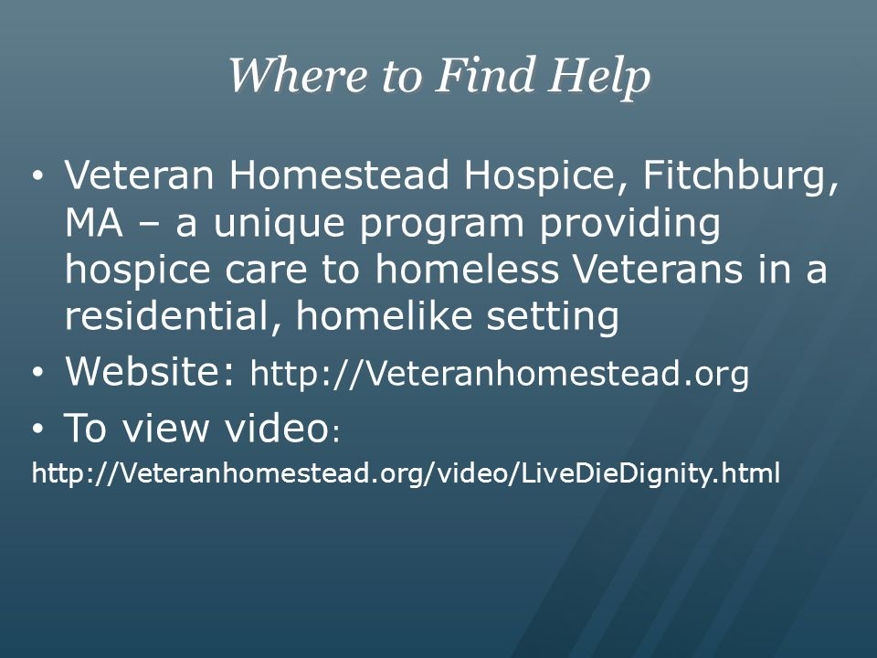 Where to Find Help Veteran Homestead Hospice, Fitchburg, MA – a unique program providing hospice care to homeless Veterans in a residential, homelike