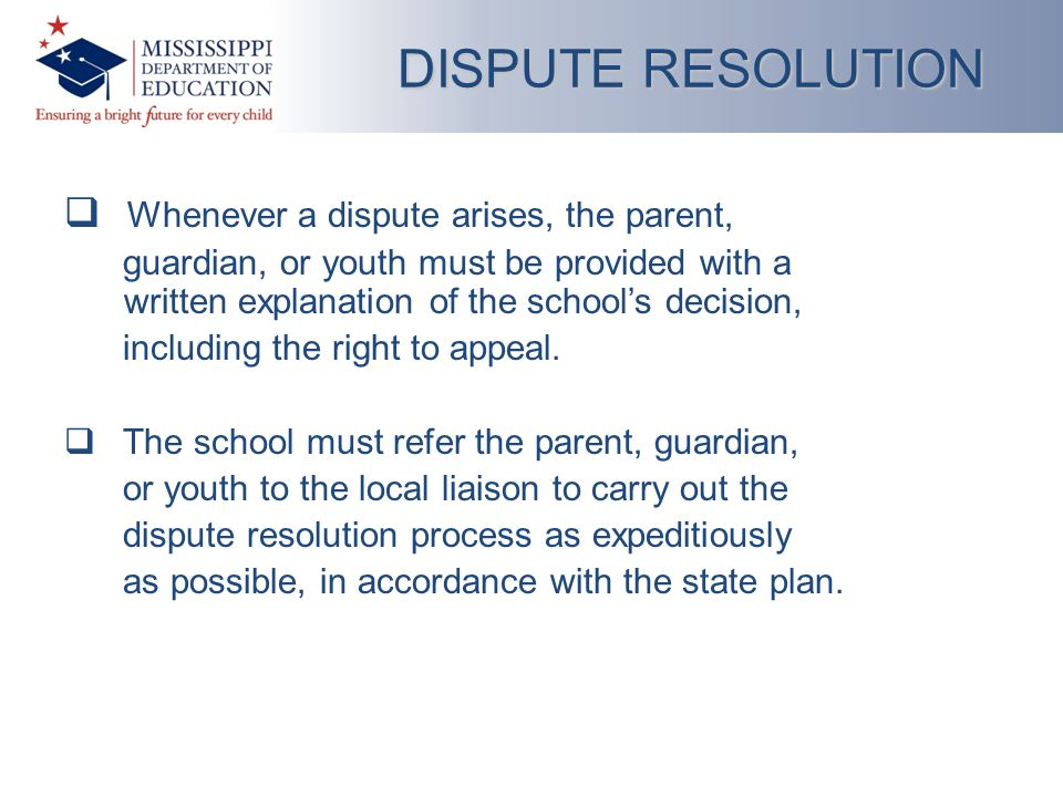  Whenever a dispute arises, the parent, guardian, or youth must be provided with a written explanation of the school's decision, including the right to appeal.