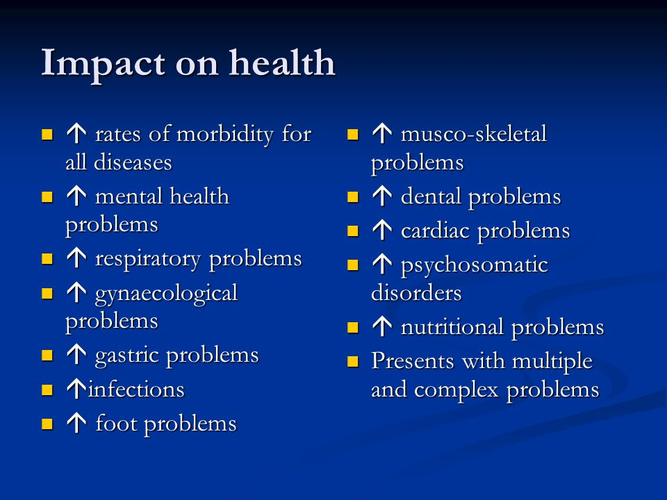 Impact on health  rates of morbidity for all diseases  rates of morbidity for all diseases  mental health problems  mental health problems  respi