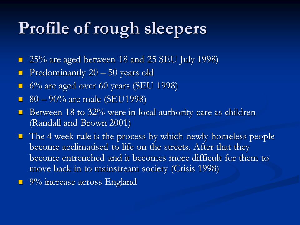 Profile of single homeless Numbers of single homeless women has risen significantly in recent years (Fitzpatrick 2000) Numbers of single homeless women has risen significantly in recent years (Fitzpatrick 2000) B.M.E.