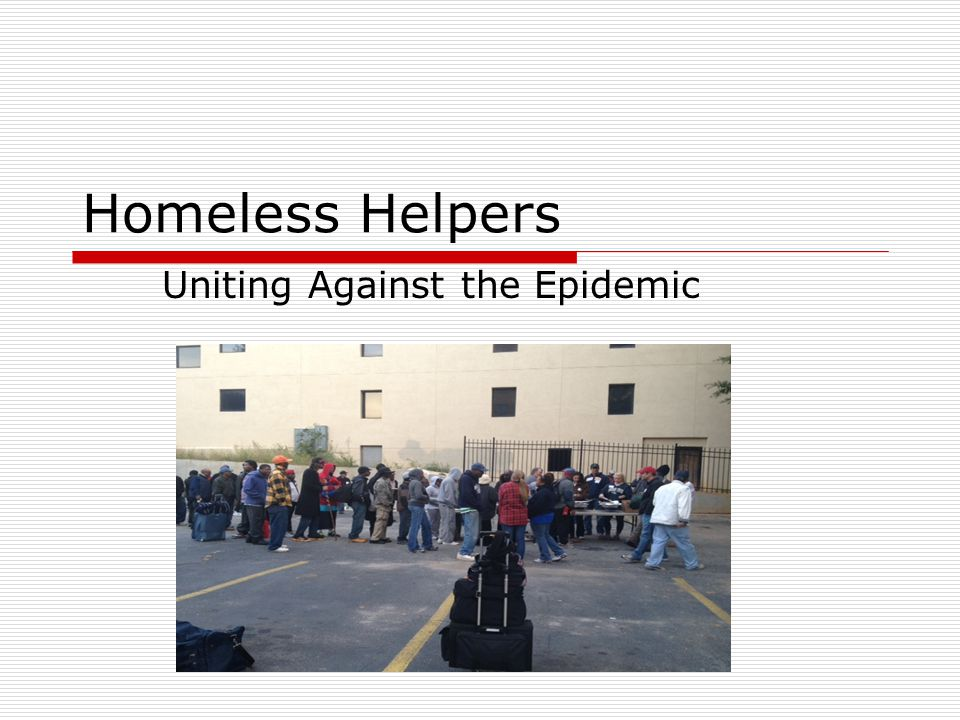 Homeless Helpers Uniting Against the Epidemic