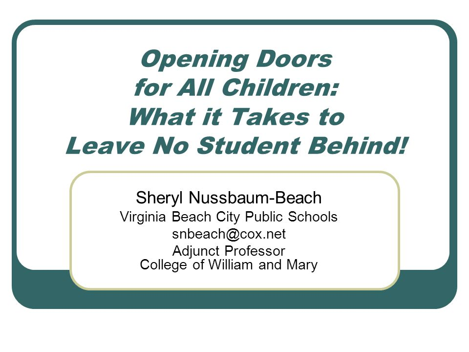 Opening Doors for All Children: What it Takes to Leave No Student Behind.