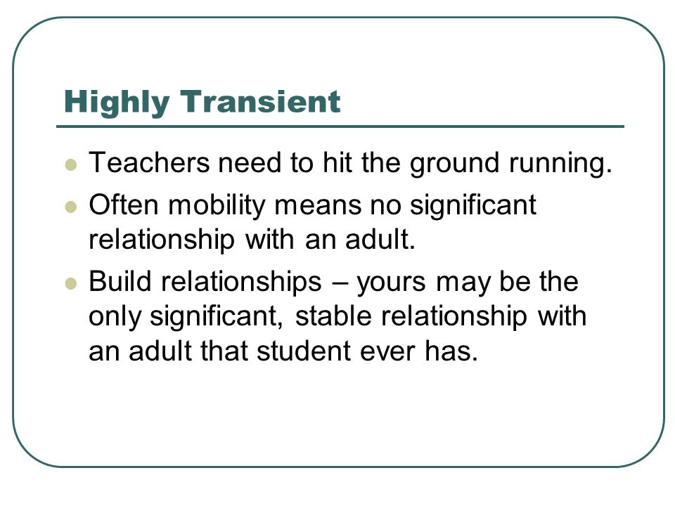 Highly Transient Teachers need to hit the ground running.
