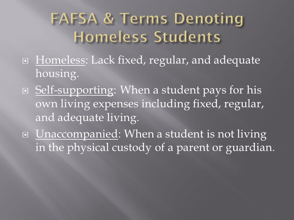  Homeless: Lack fixed, regular, and adequate housing.