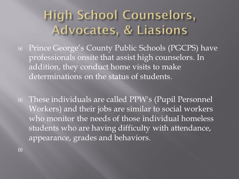  Prince George's County Public Schools (PGCPS) have professionals onsite that assist high counselors.