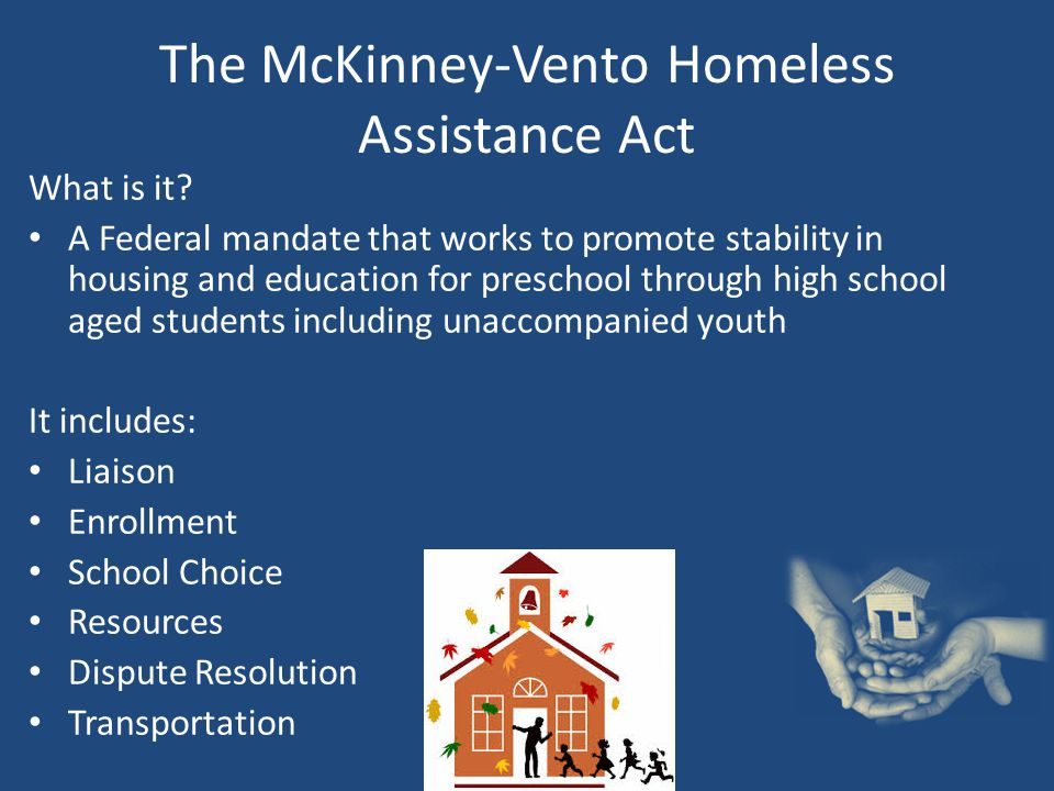 The McKinney-Vento Homeless Assistance Act What is it.