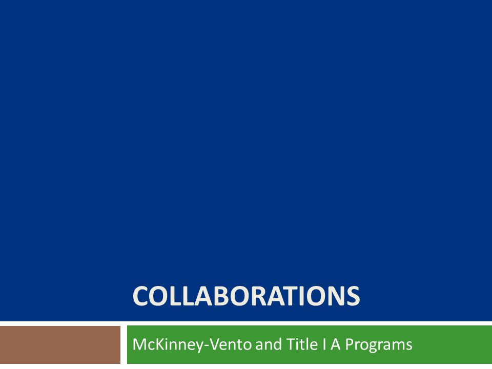 COLLABORATIONS McKinney-Vento and Title I A Programs