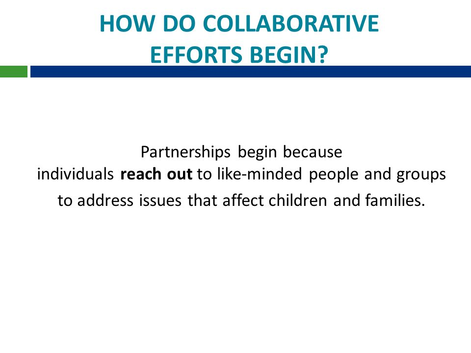 HOW DO COLLABORATIVE EFFORTS BEGIN.